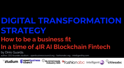 Digital Transformation Strategy - 4IR AI Blockchain Fintech Keynote presentation by Dinis Guarda