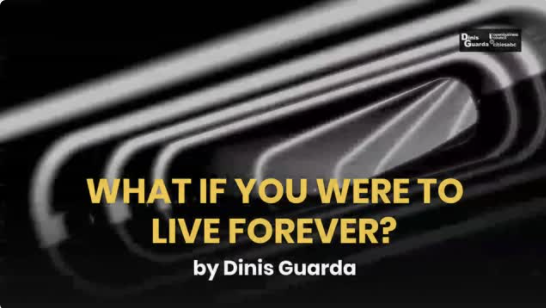 What If You Were To Live Forever? by Dinis Guarda short motivational film